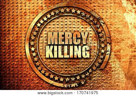 mercy killing, 3D rendering, text on metal
