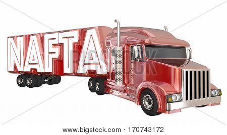 NAFTA North American Free Trade Agreement Truck 3d Illustration