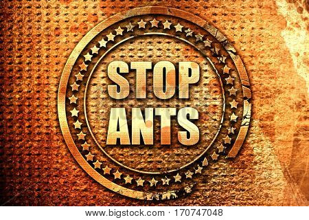 stop ants, 3D rendering, text on metal