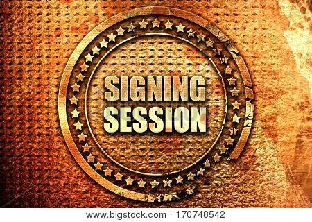 signing session, 3D rendering, text on metal