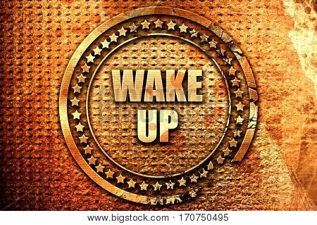wake up, 3D rendering, text on metal