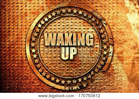 waking up, 3D rendering, text on metal