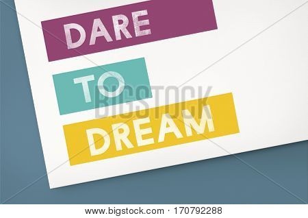 Dare to Dream Passion Never Fails Keep it Real