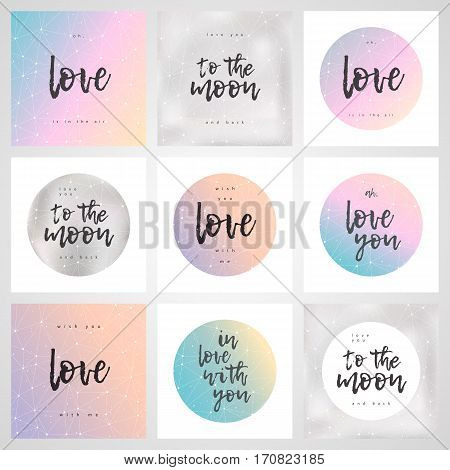 Set of romantic greeting cards. Ink lettering vintage gradient circle texture silver blur moon polygonal pattern. Vector illustration. For design of a Valentine's day greeting card invitations.