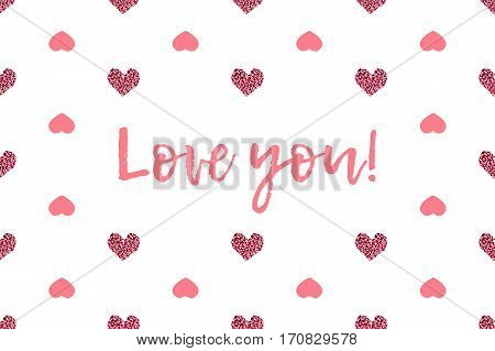 Valentine greeting card with text and pink hearts. Inscription - Love you