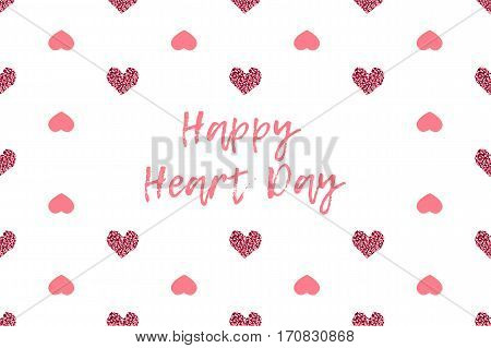 Valentine greeting card with text and pink hearts. Inscription - Happy Heart Day