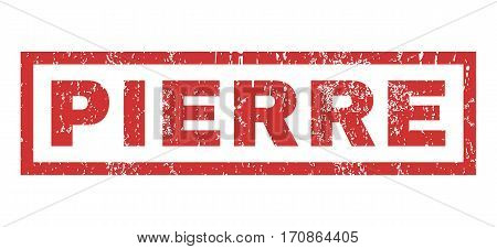 Pierre text rubber seal stamp watermark. Caption inside rectangular shape with grunge design and dust texture. Horizontal vector red ink sticker on a white background.