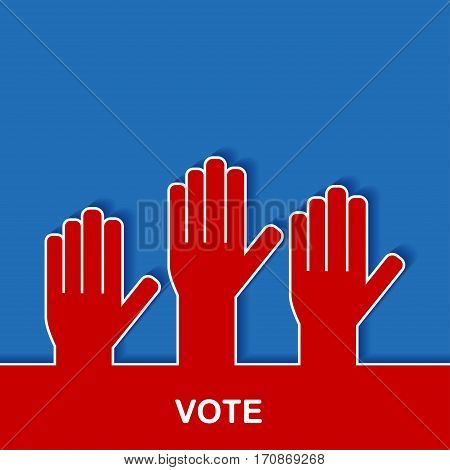 Elections and voting poster with hands. Voting in elections. Hands raised up. Stock vector illustration.