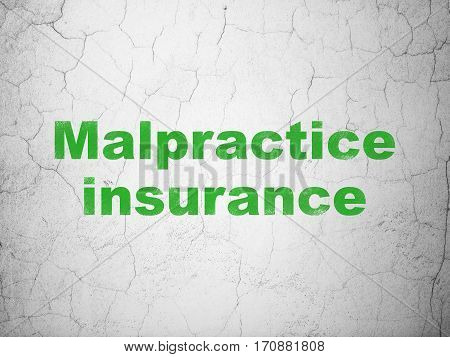 Insurance concept: Green Malpractice Insurance on textured concrete wall background