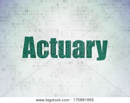 Insurance concept: Painted green word Actuary on Digital Data Paper background