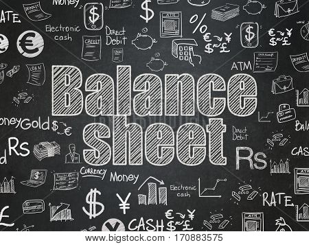 Currency concept: Chalk White text Balance Sheet on School board background with  Hand Drawn Finance Icons, School Board