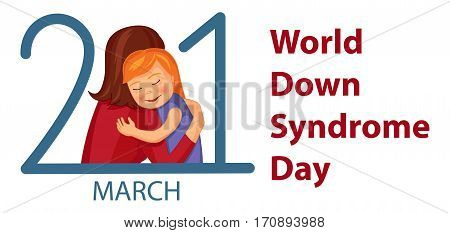 World Down Syndrome Awareness Day vector illustration with cute girl hugging a mother