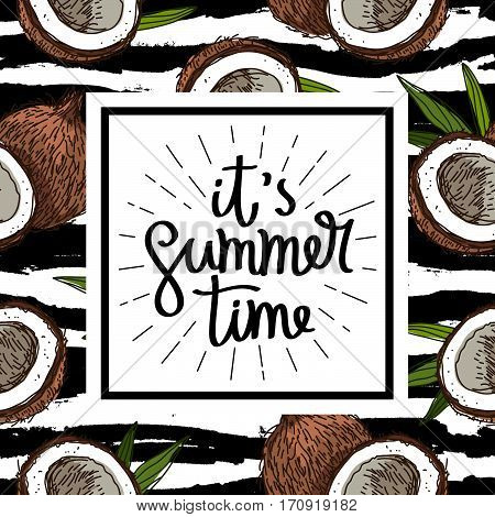 It's summer time. The trend calligraphy. Vector illustration of coconuts on a striped black and white. Paradise fruit.