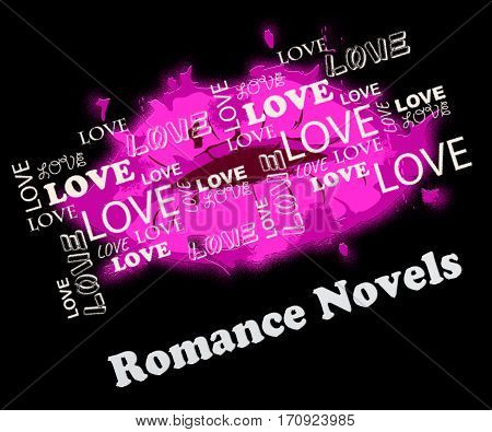 Romance Novels Meaning Romantic Affection Story Books