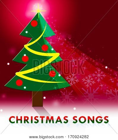Christmas Songs Means Xmas Music 3D Illustration
