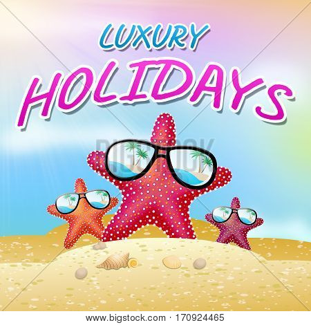 Luxury Holidays Represents High Quality 3D Illustration