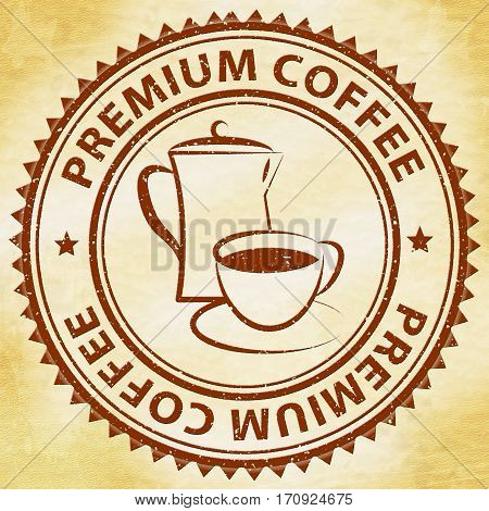 Premium Coffee Meaning Top Quality Best Brand