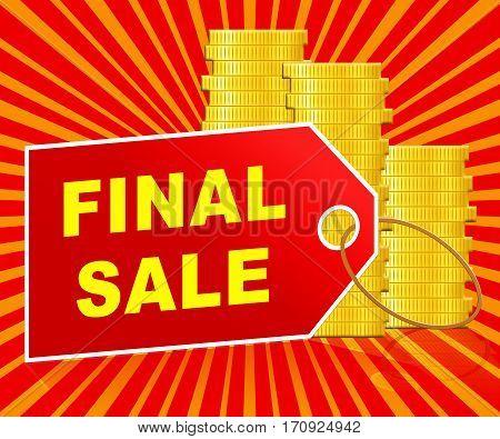 Final Sale Showing Closing Bargains 3D Illustration