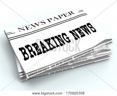 Breaking News Represents Current Newspapers 3D Rendering