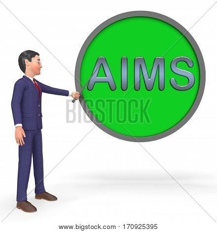 Aims Sign Indicates Aspiration And Purpose 3D Rendering