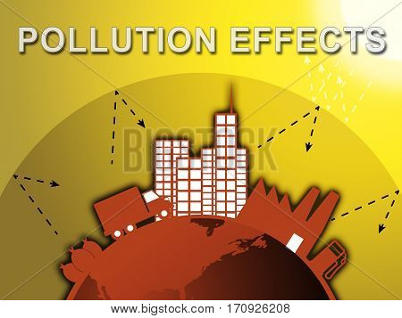 Pollution Effects Means Environment Impact 3D Illustration