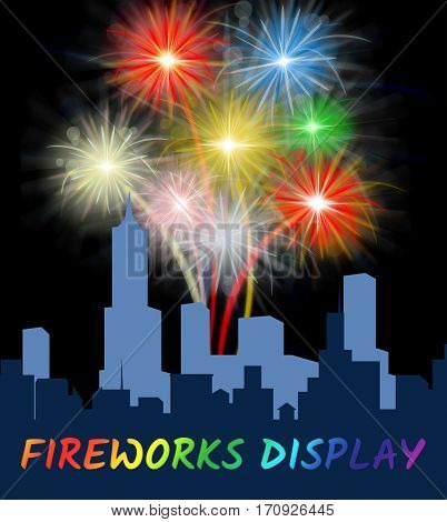 Fireworks Display Over City Means Festive Pyrotechnics