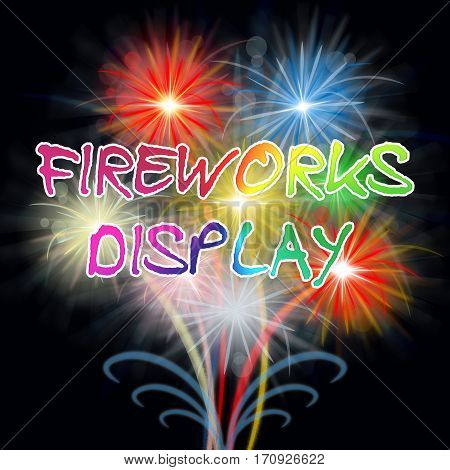 Fireworks Display Show Means Pyrotechnics Party Celebration