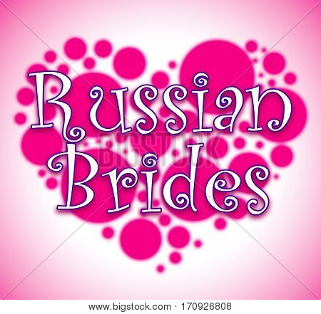 Russian Brides Showing Search Marriage And Wedding