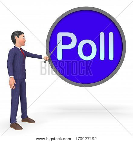 Poll Sign Representing Making Decisions 3D Rendering