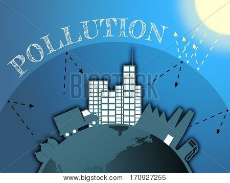 Air Pollution Means Dirty Atmosphere 3D Illustration
