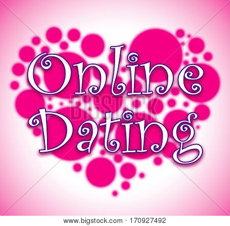 Online Dating Showing Net Love And Dates