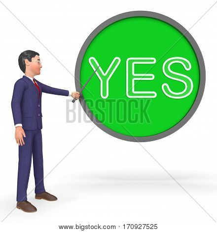 Yes Sign Shows All Right And Agree 3D Rendering
