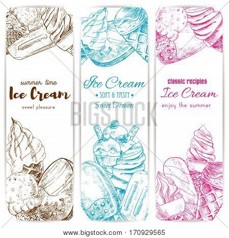 Ice cream sketch banner set. Soft serve ice cream cone, chocolate covered ice cream on stick, sundae dessert and fruit popsicle. Cafe dessert menu, food packaging label design