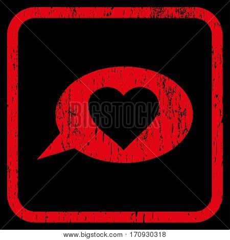 Love Message Balloon rubber watermark. Vector icon symbol inside rounded rectangle with grunge design and dirty texture. Stamp seal illustration. Unclean red ink emblem on a black background.