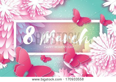 8 March. Happy Mother's Day. Paper cut Butterfly with Origami flower holiday background. Floral Greeting card. Rectangle Frame, space for text. Happy Women's Day. Vector illustration