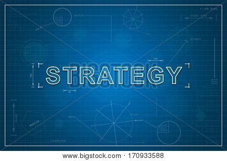 strategy on paper blueprint background business concept