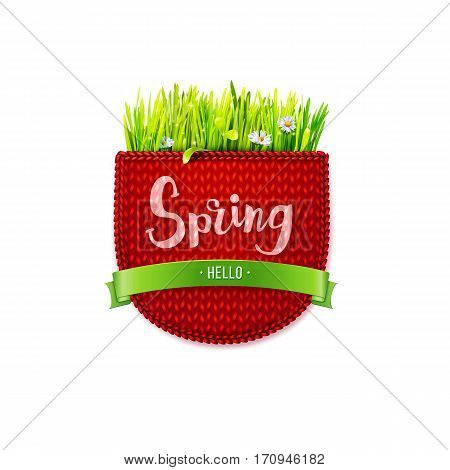 Wool knitted red pocket with green grass and lettering Hello Spring isolated on white background. Knitted textile spring background. Design for banners, greeting cards, spring sales. Vector illustration