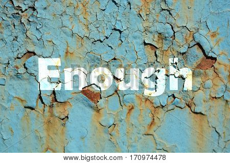 Enough Word Print On The Rusty Corrugated Metal Wall Texture Background