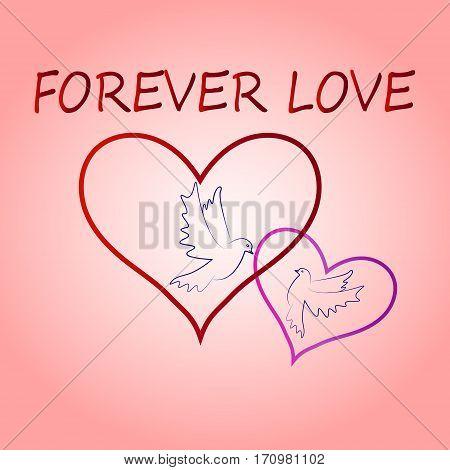 The contours of a pair of doves flying in the hearts on pink background, Saint Valentine's day card with words forever love, vector illustration.