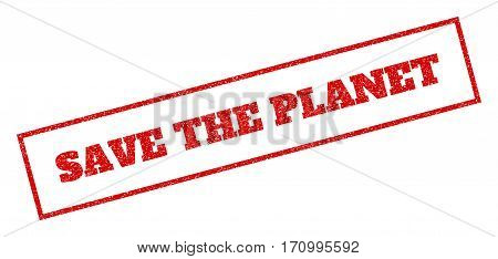 Red rubber seal stamp with Save The Planet text. Vector tag inside rectangular frame. Grunge design and scratched texture for watermark labels. Inclined sticker.
