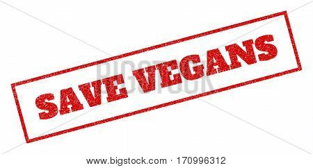 Red rubber seal stamp with Save Vegans text. Vector tag inside rectangular shape. Grunge design and scratched texture for watermark labels. Inclined sign.