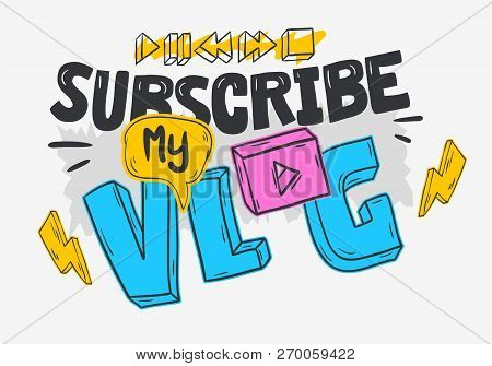Vlog Video Blog Social Media Cartoon Style Design Subscribe My Blog Call To Action Vector Graphic