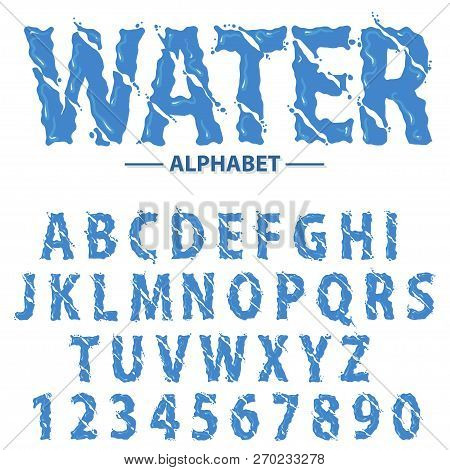 Water Drops Alphabet, Modern Futuristic Splash Headline Letters And Numbers, Abstract Liquid Font Ty