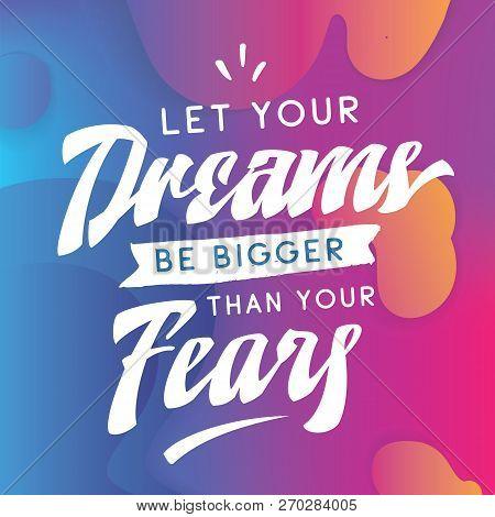 Inspirational Quote, Motivation. Typography For T Shirt, Invitation, Greeting Card Sweatshirt Printi