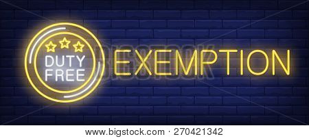 Exemption Neon Sign. Glowing Inscription With Round Duty Free Sign With Stars On Brick Wall Backgrou