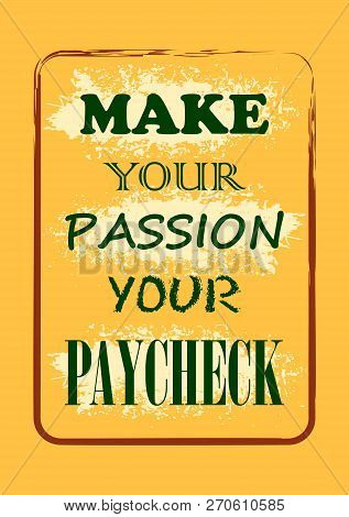 Make Your Passion Your Paycheck Lettering Poster Vintage Typography Card
