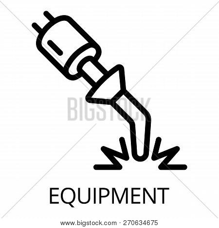 Welding Equipment Icon. Outline Welding Equipment Vector Icon For Web Design Isolated On White Backg
