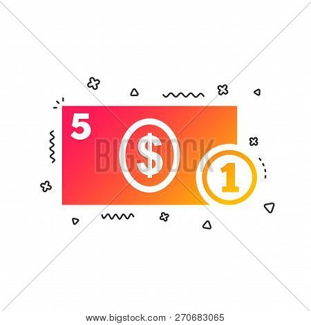Cash Sign Icon. Dollar Money Symbol. Usd Coin And Paper Money. Colorful Geometric Shapes. Gradient C