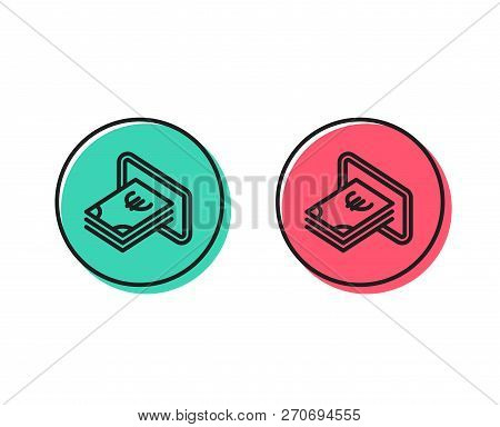 Cash Money Line Icon. Banking Currency Sign. Euro Or Eur Symbol. Positive And Negative Circle Button