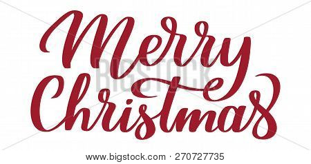 Merry Christmas - Hand-written Text, Typography, Calligraphy, Lettering. Congratulation On Christmas